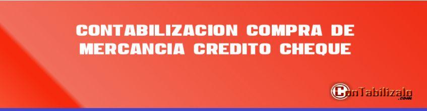 Contabilización compra de mercancía 50% crédito 50% cheque.