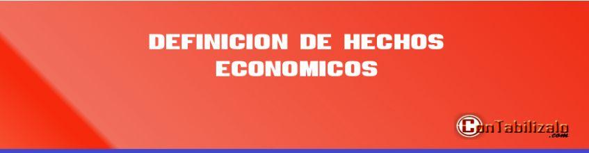 Definición De Hechos Económicos