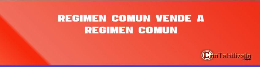 Régimen común vende a régimen común.