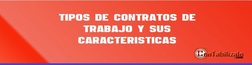 Tipos de Contratos de Trabajo y sus Características
