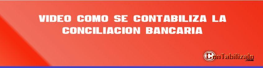 Video: Como se Contabiliza la Conciliación Bancaria