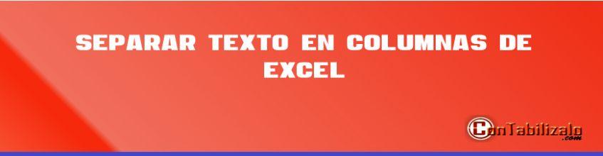 Separar Texto en Columnas De Excel