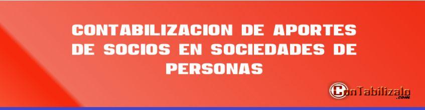 Contabilización de  Aportes de Socios en sociedades de personas