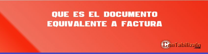Que es el Documento Equivalente a Factura
