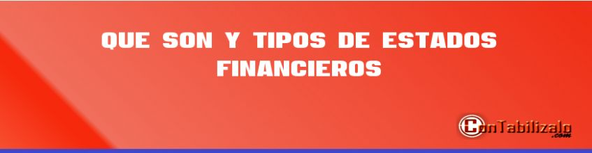 Que son y Tipos de Estados Financieros