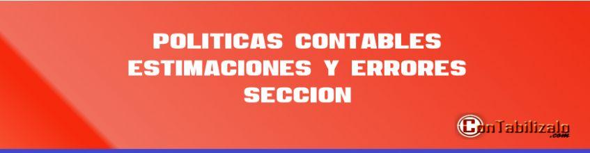 Políticas Contables, estimaciones y errores. Sección 10