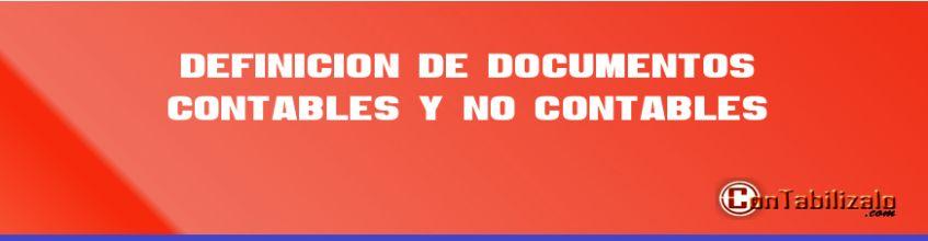 Definición de Documentos Contables y no Contables