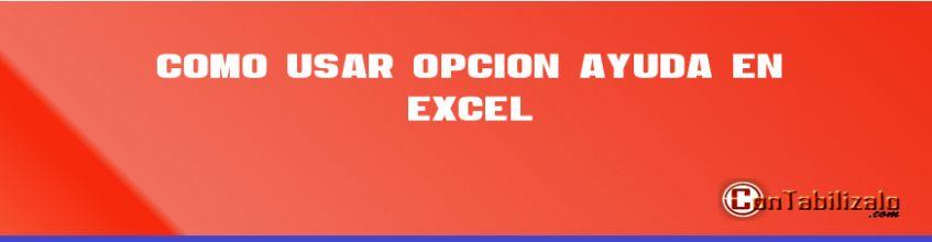 Como Usar Opción Ayuda en Excel