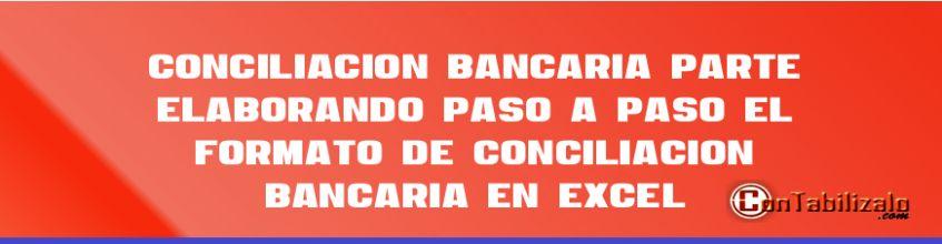 Conciliación Bancaria (Parte 3)  Elaborando paso a paso el formato de Conciliación Bancaria en Excel